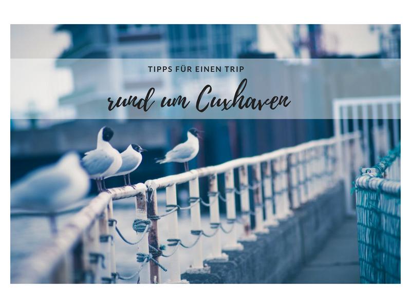 Tipps für einen Trip nach Cuxhaven - Pretty You
